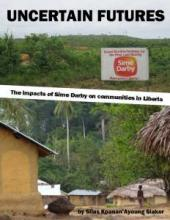 Uncertain Futures: The impacts of Sime Darby on communities in Liberia
